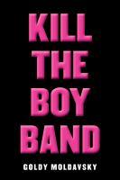 Image: Kill the Boy Band