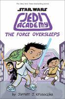 Jedi Academy. 5, The force oversleeps