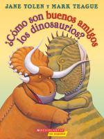 Comomo son buenos amigos los dinosaurios?