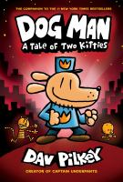DOG MAN : A TALE OF TWO KITTIES [GRAPHIC]