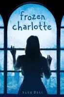 Frozen Charlotte - Bell, Alex