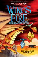 Wings of fire. Book one, The dragonet prophecy : the graphic novel