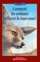 Comment les animaux utilisent-ils leurs sens?