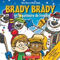 Brady Brady et la patinoire de Freddie