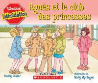 Agnès et le club des princesses