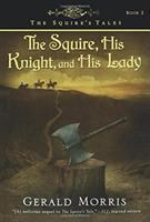 The Squire, His Knight, & His Lady