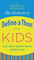 The American Heritage Dic-tion-ary Define-a-thon for Kids