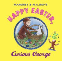 Margret & H.A. Rey's Happy Easter, Curious George / Written by R.P. Anderson ; Illustrated in the Style of H.A. Rey by Mary O'Keefe Young