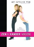 Zen and Xander Undone