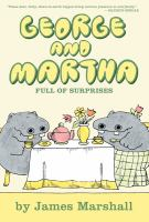 George and Martha, Full of Surprises