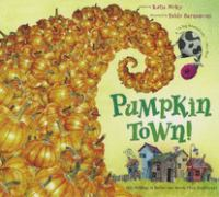 Pumpkin Town! (or, Nothing Is Better and Worse Than Pumpkins)