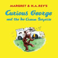 Margret & H.A. Rey's Curious George and the Ice Cream Surprise