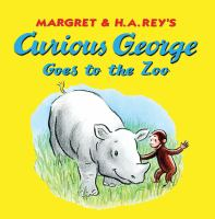 Margret and H.A. Rey's Curious George Goes to the Zoo