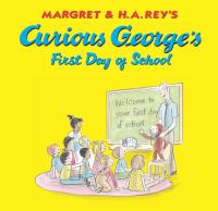 Margret & H.A. Rey's Curious George's First Day of School