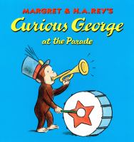 Margret & H.A. Rey's Curious George at the Parade