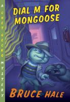 Dial M For Mongoose : From The Tattered Casebook Of Chet Gecko Private Eye