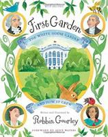 First garden : the White House garden and how it grew