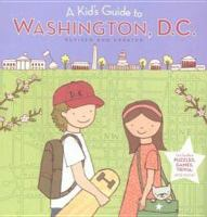 A Kid's Guide to Washington, D.C