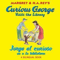 Curious George Visits the Library = Jorge El Curioso Va A La Biblioteca