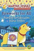 MARTHA HABLA: FUEGOS ARTIFICIALES PARA TODOS/MARTHA SPEAKS: FIREWORKS FOR ALL! (BILINGUAL READER)