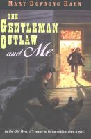 The Gentleman Outlaw and Me