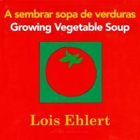 A sembrar sopa de verduras = Growing vegetable soup