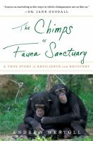 The Chimps of Fauna Sanctuary: A Canadian Story of Resilience and Recovery