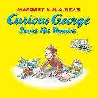 Curious George Saves His Pennies