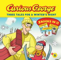 Curious George Three Tales for A Winter's Night