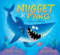Nugget & Fang