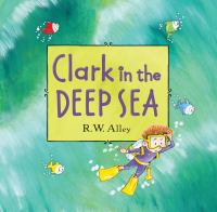 Clark in the Deep Sea