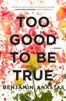 Too good to be true : a memoir
