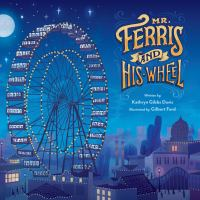 Image: Mr. Ferris and His Wheel