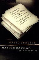 Martin Bauman, Or, A Sure Thing
