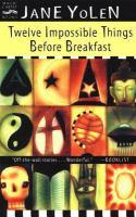 Twelve Impossible Things Before Breakfast