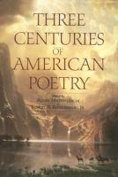 Three Centuries of American Poetry, 1620-1923