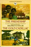 The Friendship and ; The Gold Cadillac