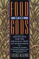 Food of the Gods; the Search for the Original Tree of Knowledge