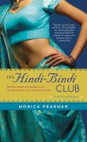 The Hindi-Bindi Club : A Novel With Recipes
