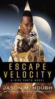 Escape velocity : a Dire Earth novel