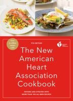 The New American Heart Association Cookbook : With More Than 100 All-New Recipes