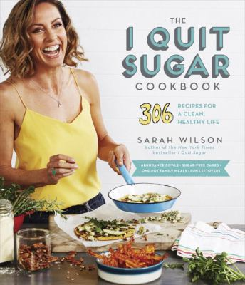 Cover image for The I Quit Sugar Cookbook