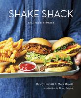 Shake Shack : recipes and stories
