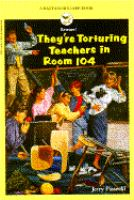 They're Torturing Teachers in Room 104