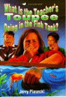 What Is the Teacher's Toupee Doing in the Fish Tank?