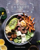 The Half Baked Harvest Cookbook