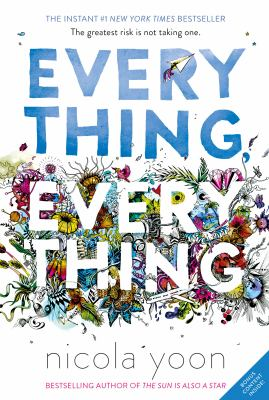 The cover of a book titled Everything, Everything has blue and white letters and a collage of colorful objects around them