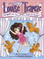 Louise Trapeze Did Not Lose the Juggling Chickens