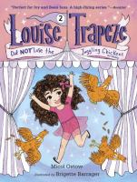 Louise Trapeze Did NOT Lose the Juggling Chickens *probably