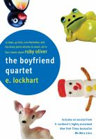 The Boyfriend Quartet : 15 Boys, 43 Lists, 120 Footnotes, and Too Many Panic Attacks to Count, All in Four Novels About Ruby Oliver
